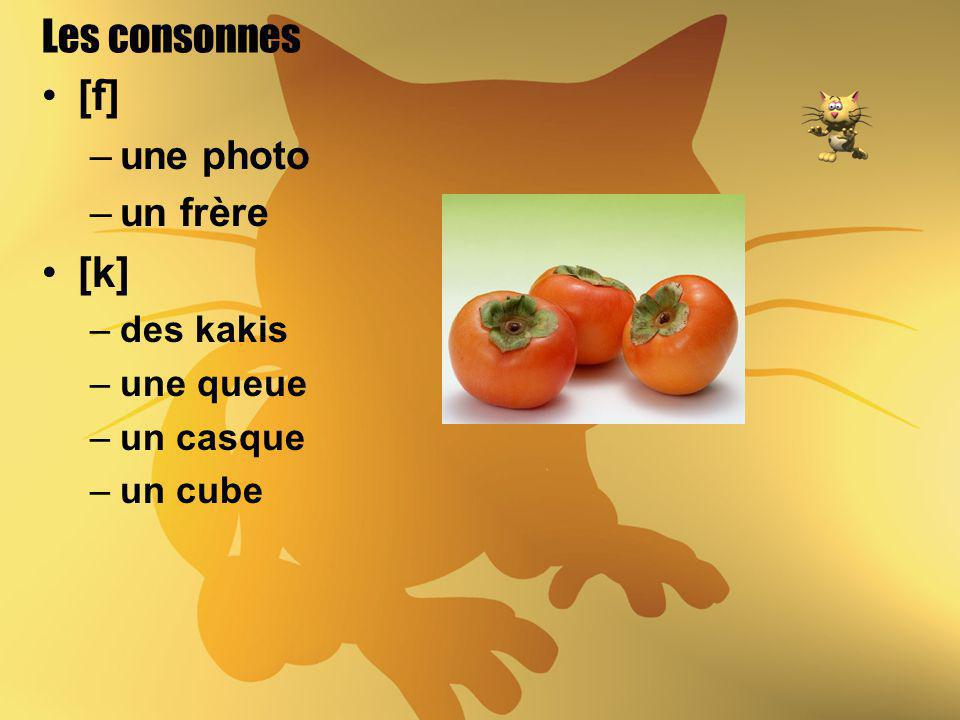 Les consonnes [f] [k] une photo un frère des kakis une queue un casque
